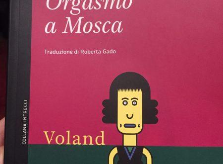 Orgasmo a Mosca: un romanzo geniale